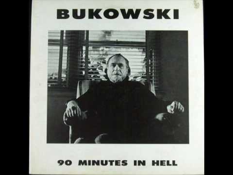 Charles Bukowski - 90 minutes in hell - 11 - Experience