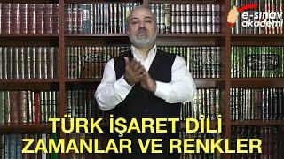 Türk İşaret Dili - Ünite - 5 - zamanlar ve Renkler l e- sınav akademi