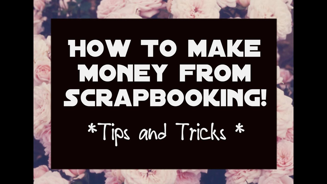 How to make scrapbook youtube - How To Make Money Crafting Youtube Dtcalls Magazines