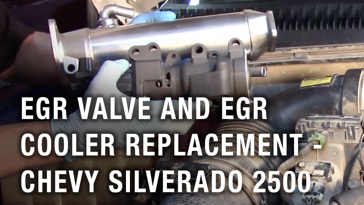 Hd Fuel Filter Egr Valve And Egr Cooler Replacement Chevy Silverado
