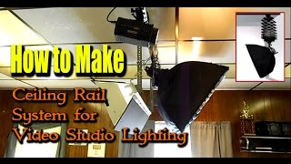 How to Make Ceiling Rail System for Video Studio Lighting