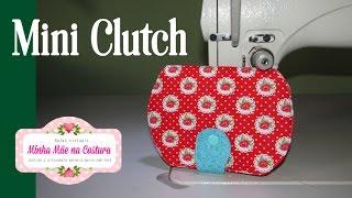 Mini Clutch – Montagem da peça Mini Clutch com dicas