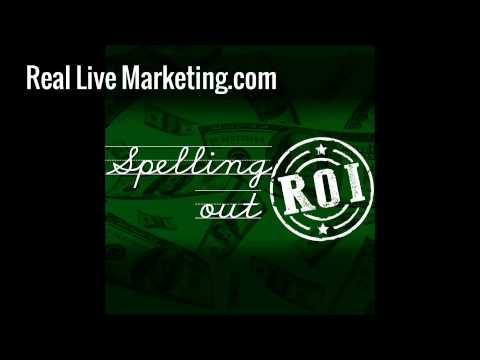 Real Live Marketing - Ep10 - Spelling Out ROI (feat. Andy Magnus)