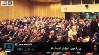 بالفيديو| وزير التموين: المواطن البسيط يتألم.. ونعاني عشوائية مرعبة