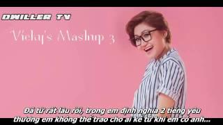 Vicky's Mashup 3 - Thu cuối - Nỗi nhớ đầy vơi - Với anh | FANMADE | Vietsub | 2017