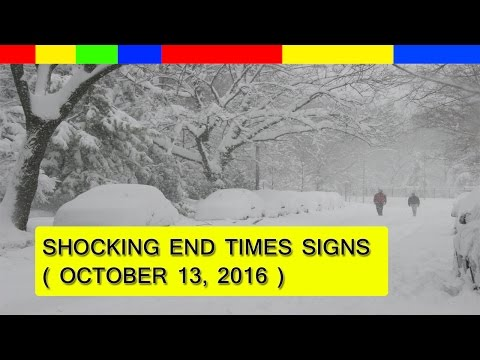 End Times Prophecy 2016: Latest Events ( October 13, 2016 )