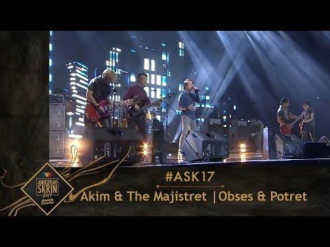 #ASK17 | OBSES & POTRET (MASH UP) | AKIM & THE MAJISTRET