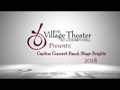 Stage Frights With The Canton Concert Band 2018