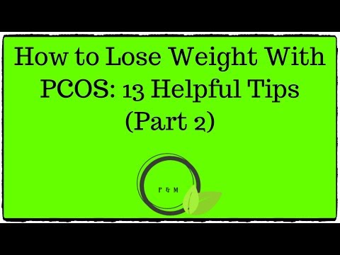 How to Lose Weight With PCOS: 13 Helpful Tips (Part 2)