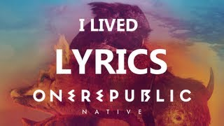 Repeat youtube video One Republic - I Lived - Lyrics Video (Native Album) [HD][HQ]
