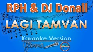 RPH DJ Donall Lagi Tamvan Karaoke Lirik Tanpa Vokal by GMusic