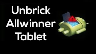Repeat youtube video Allwinner Tablet Unbricking Tutorial