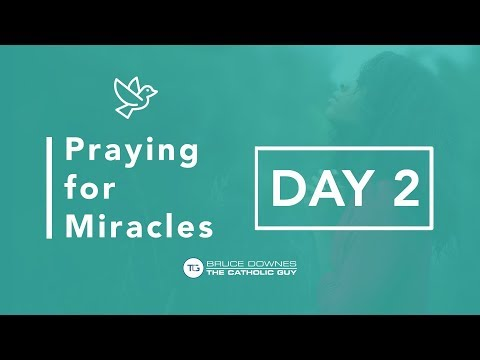 Praying for Miracles - Day 2