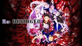 Re:Abridged - Episode 1 (Re:Zero Abridged Parody)