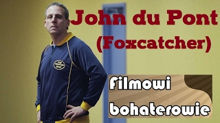 Filmowi bohaterowie - John du Pont (Foxcatcher)