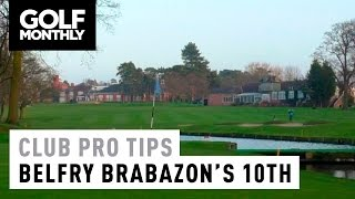 Club Pro Tips - The Belfry Brabazon's Signature 10th