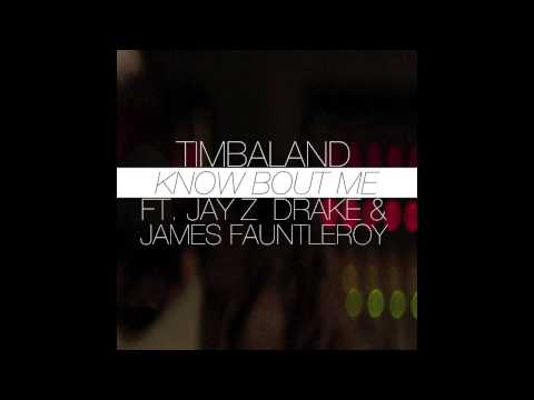 Timbaland - Know Bout Me (Feat. Jay Z, Drake & James Fauntleroy)