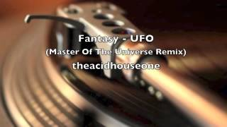 Fantasy - UFO  (Master Of The Universe Remix)