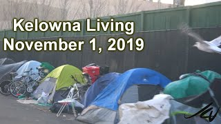 November 1, 2019    Kelowna, aka K Town, home to wealth, celebrity, sport stars and homeless addicts