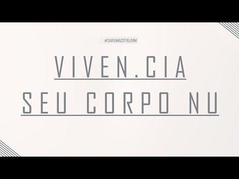 T.I - Viven.CIA - Seu corpo nu (Videoclipe)