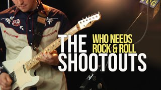 "The Shootouts ""Who Needs Rock & Roll"""