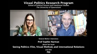 Interview with Prof Sophie Harman about her book Seeing Politics: Film, Visual Method, Int Relations
