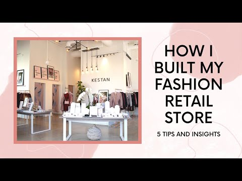how-i-built-my-fashion-retail-store:-5-tips-|-store-tour-|-kestan