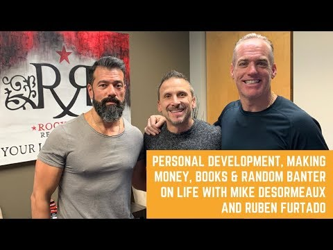 Personal Development, Making Money, Books & Random Banter on Life with Mike & Ruben