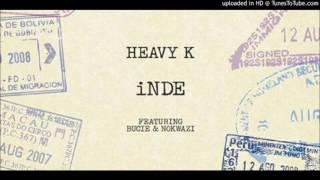Heavy K INDE (Feat Bucie Nokwazi) 2017