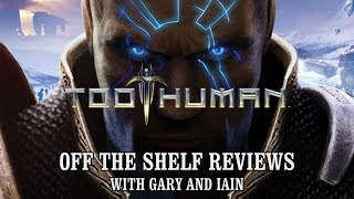 Too Human - Off The Shelf Reviews