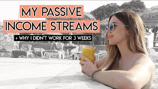 My Passive Income Streams + Why I Didn't Work For 3 Weeks!