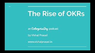 EnterpriseJoy Episode #1 - The Rise of OKRs (1h, 38m)