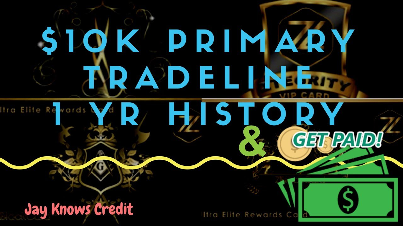 $10K Primary Tradeline w/ 1 yr & GET PAID!!!