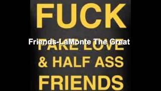 Friends LaMonte The Great Medium