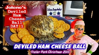 Deviled Ham Cheese Ball : Day 1 Trailer Park Christmas