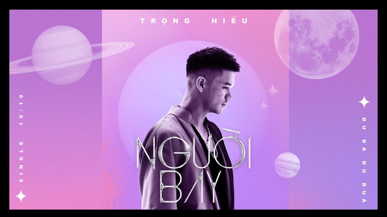 NGƯỜI BAY - TRỌNG HIẾU ft. NGƯỜI BAY | Official MV