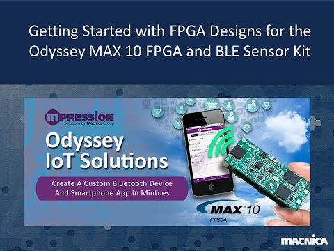 Getting Started with FPGA Designs for the Odyssey MAX 10 FPGA and BLE Sensor Kit