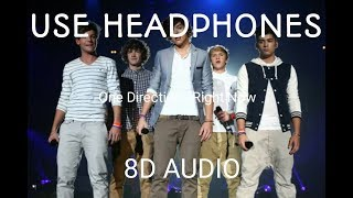 One Direction - Right Now (8D Audio)