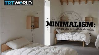 Living with Less: Does Minimalism bring more meaning? 