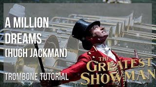 How to play A Million Dreams by Hugh Jackman on Trombone (Tutorial)