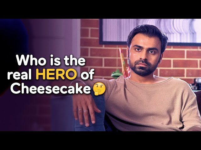 Who is the real hero of Cheesecake? | MX Original Series | MX Player | A TVF Creation