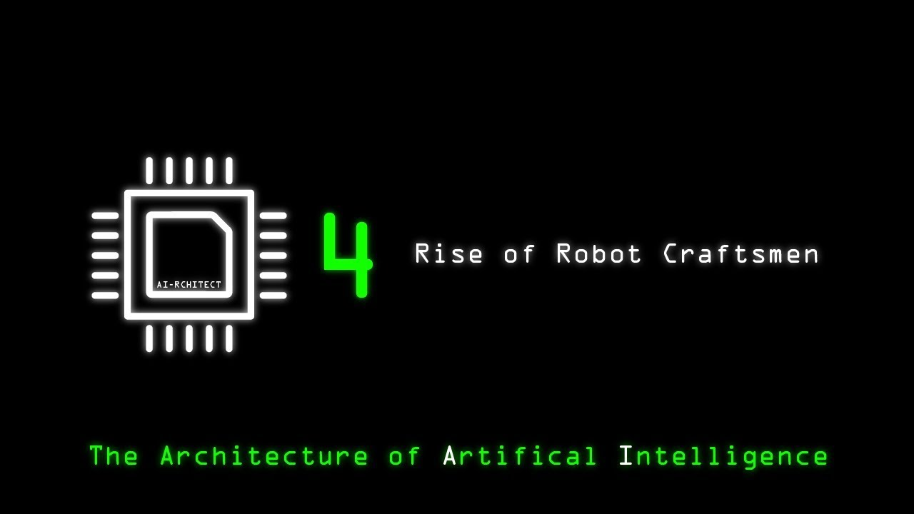 The Architecture Of Artificial Intelligence Part 4 Rise Of Robot