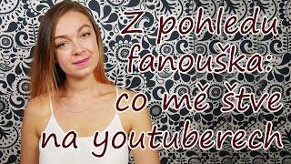 Z pohledu fanouška: co mě štve na youtuberech