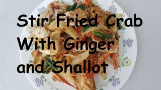 How to stir fried crab with ginger and shallot
