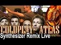 Coldplay - Atlas (Catching Fire soundtrack Hunger Games) Cover SYNTH REMIX Live