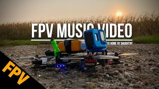 FPV Freestyle Music Video - Home by Daughtry