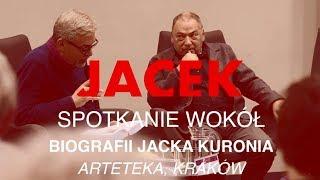 BIOGRAFIA JACKA KURONIA - SPOTKANIE W ARTETECE W KRAKOWIE