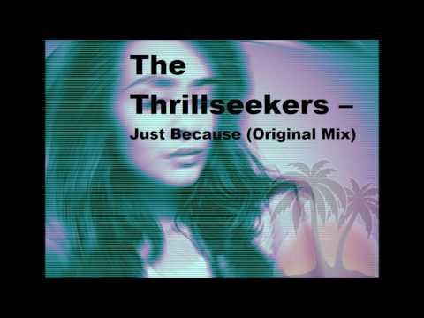 The Thrillseekers – Just Because (Original Mix)