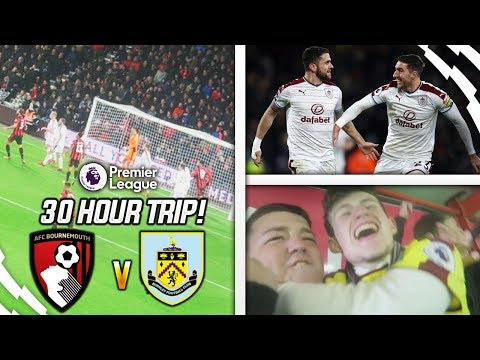 30 HOUR AWAY DAY!! - BOURNEMOUTH 1-2 BURNLEY AWAY DAY VLOG