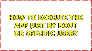 Ubuntu: How to execute the app just by root or specific user?